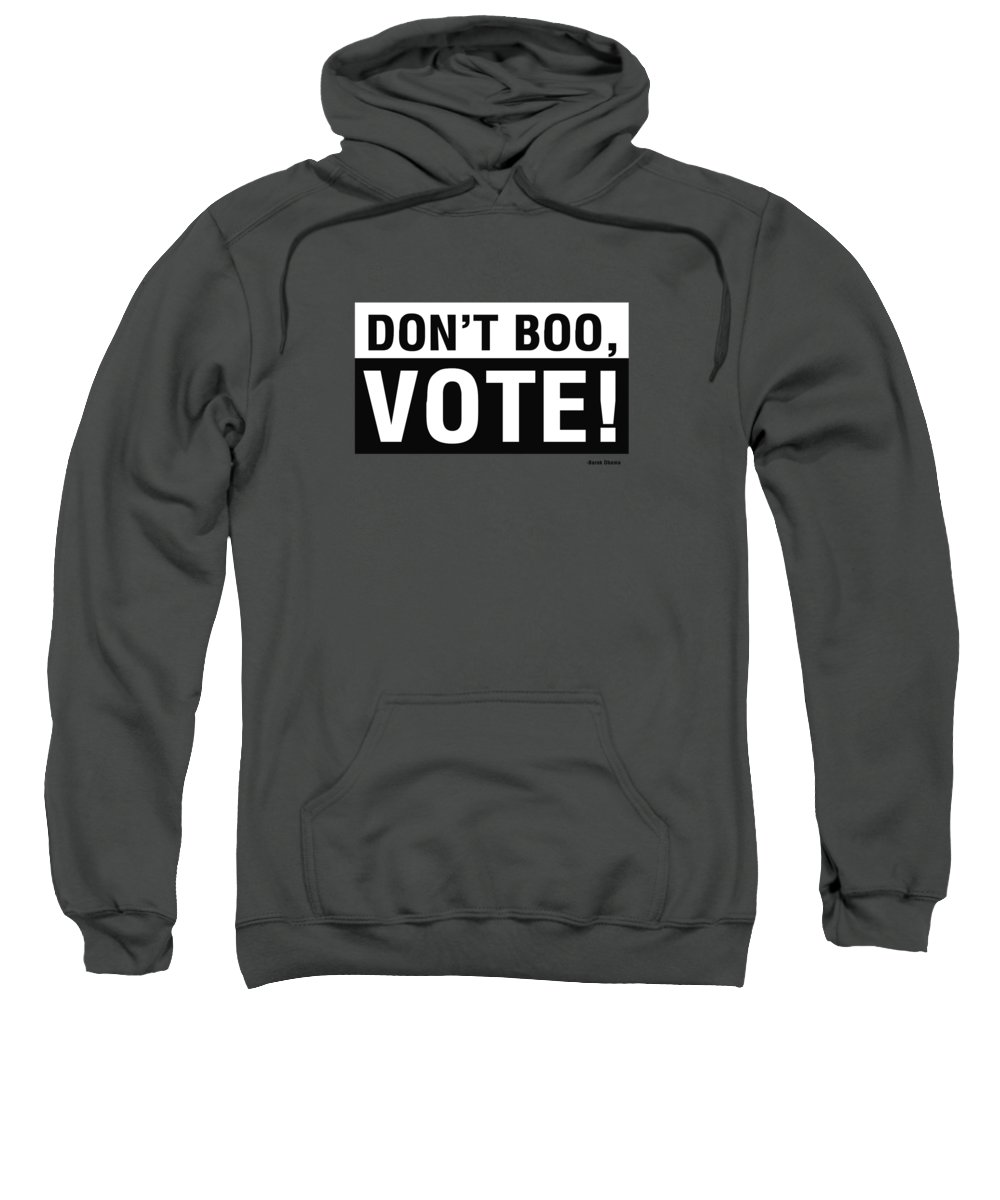 Don't Boo Vote Sweatshirt featuring the digital art Don't Boo Vote- Art By Linda Woods by Linda Woods