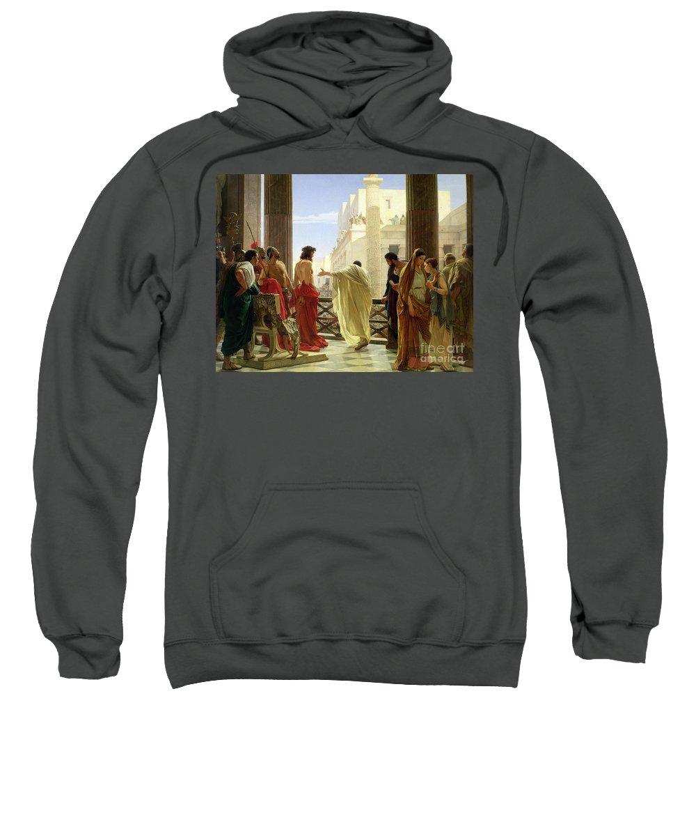Ecce Sweatshirt featuring the painting Ecce Homo by Antonio Ciseri