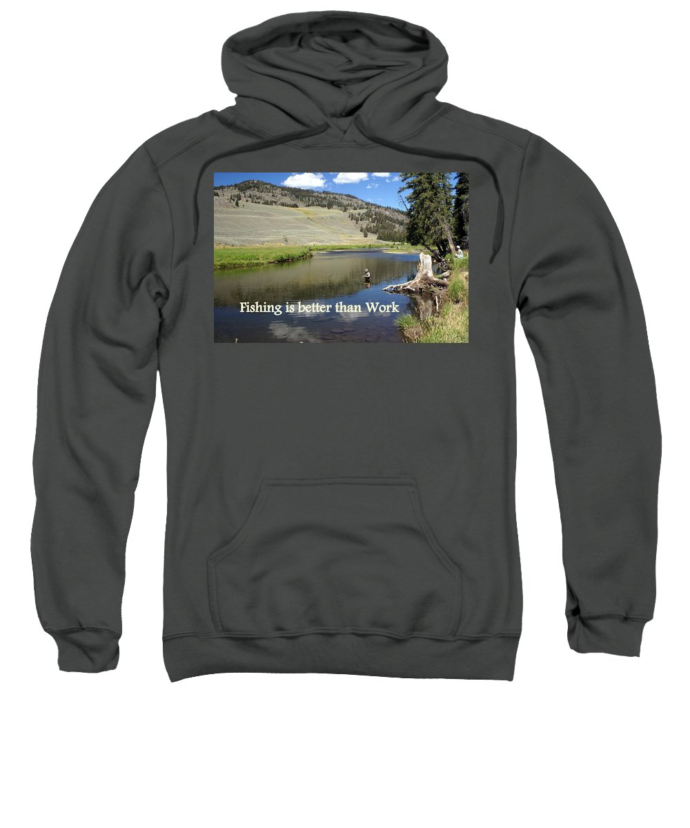 Photo Greeting Card Sweatshirt featuring the greeting card Fishing Is Better Than Work by Marty Koch