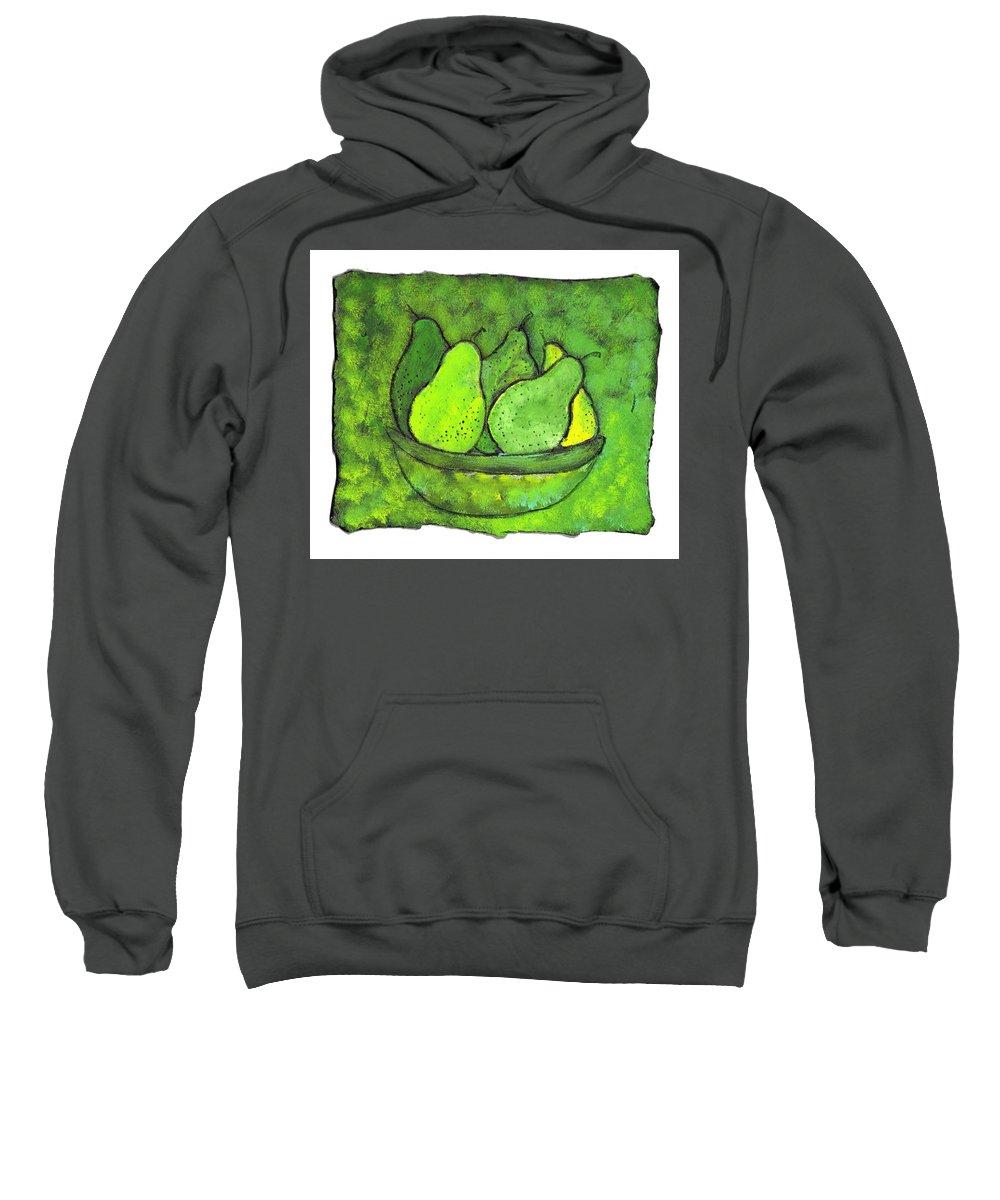 Greem. Pears Sweatshirt featuring the painting Green Pears by Wayne Potrafka