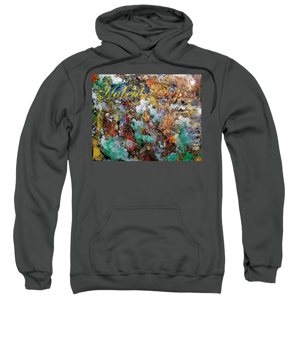 Abstract Art Sweatshirt featuring the painting Habeas Corpus by Laura Pierre-Louis