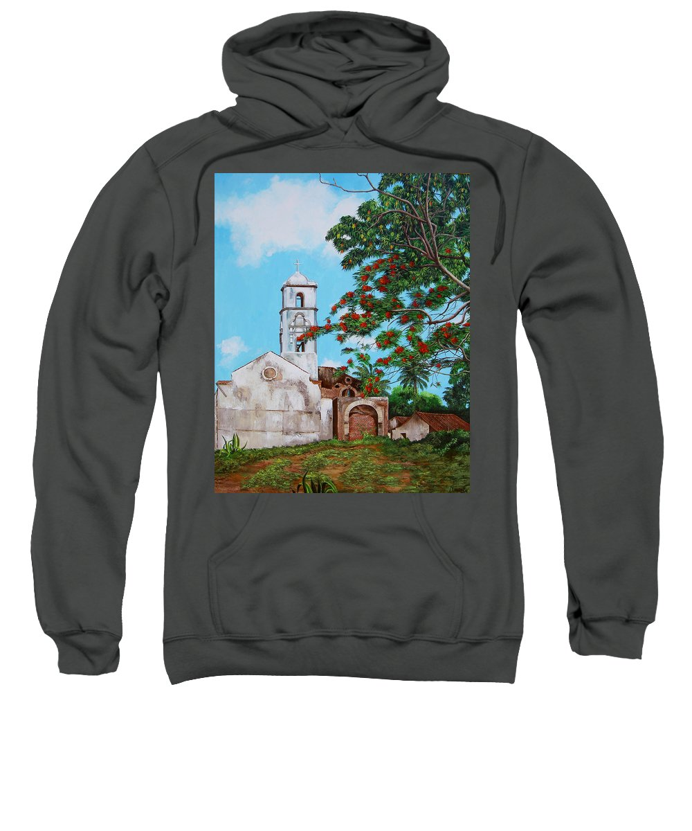 Cuban Painter Sweatshirt featuring the painting Iglesia De Santa Anna by Dominica Alcantara
