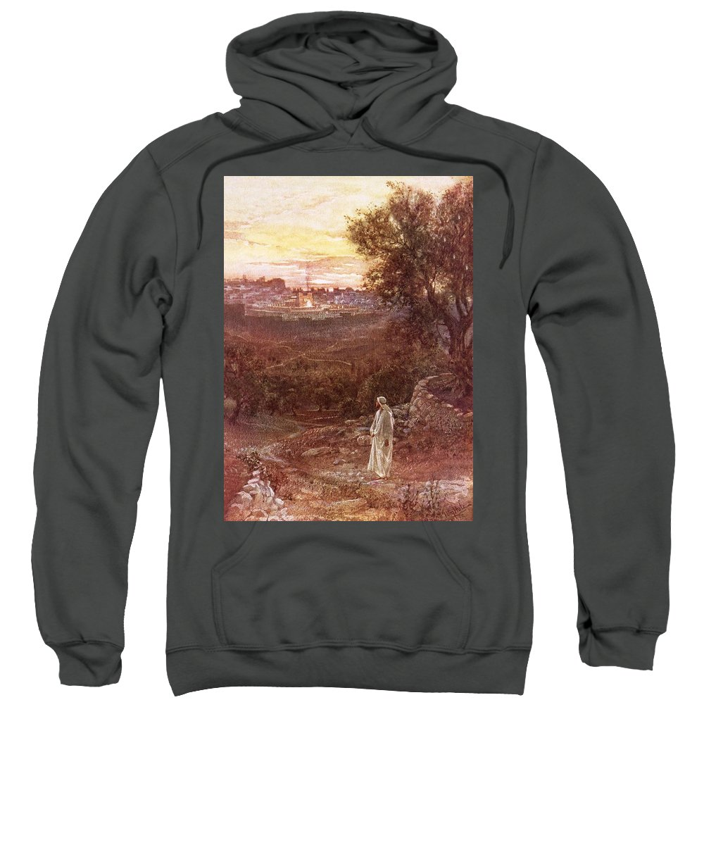 Bible; Jesus Christ; Mount Of Olives Sweatshirt featuring the painting Jesus On The Mount Of Olives by William Brassey Hole