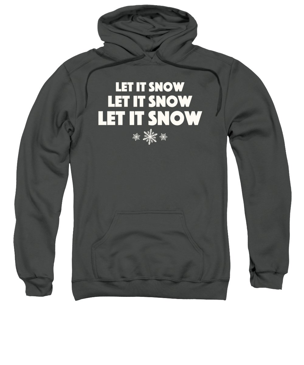 Let It Snow Sweatshirt featuring the digital art Let It Snow With Snowflakes by Heidi Hermes