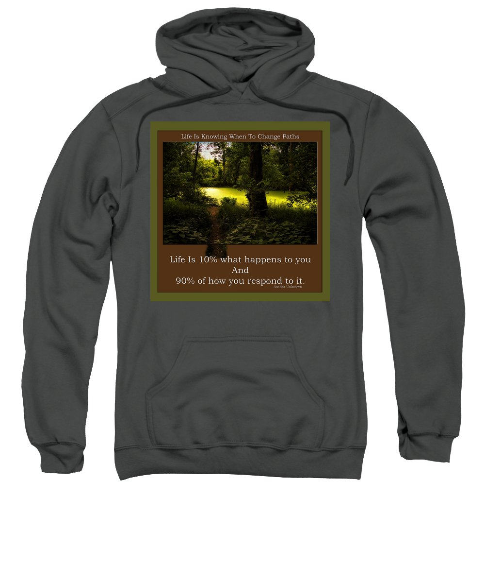 Pond Sweatshirt featuring the mixed media Life Is Knowing When To Change Paths by Thomas Woolworth