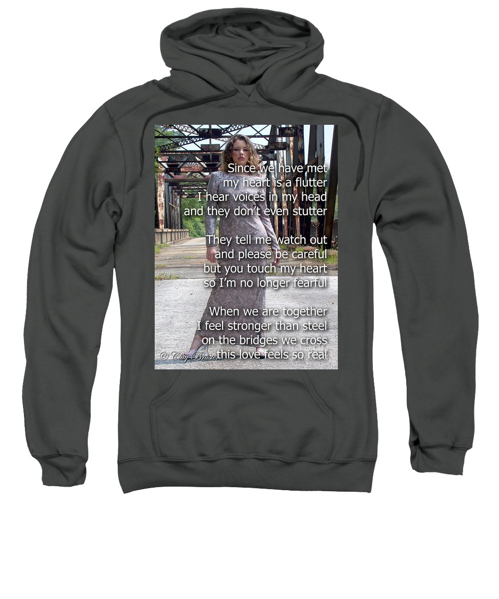 Clay Sweatshirt featuring the photograph Love Feels So Real by Clayton Bruster
