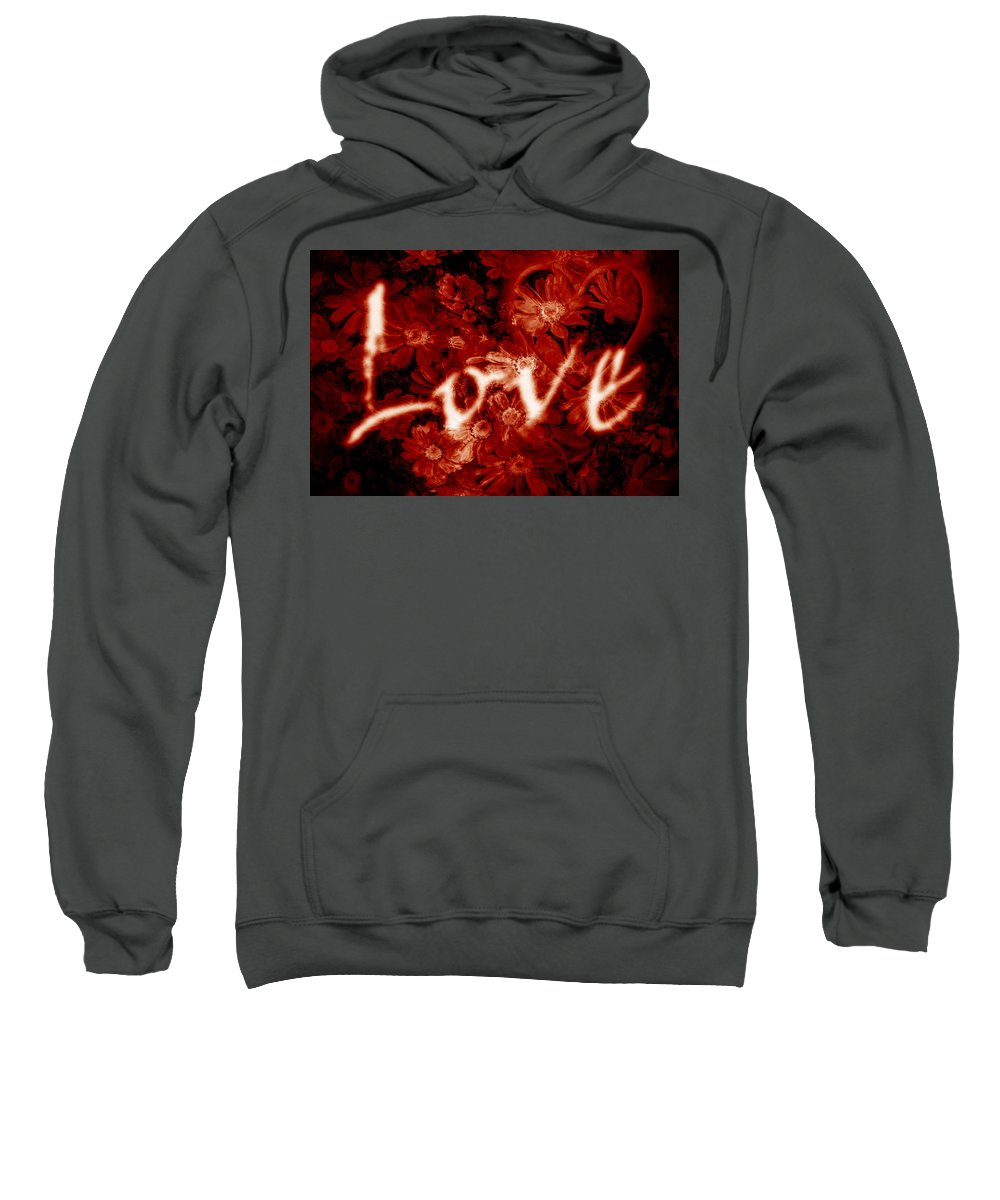 Love Sweatshirt featuring the photograph Love With Flowers by Phill Petrovic