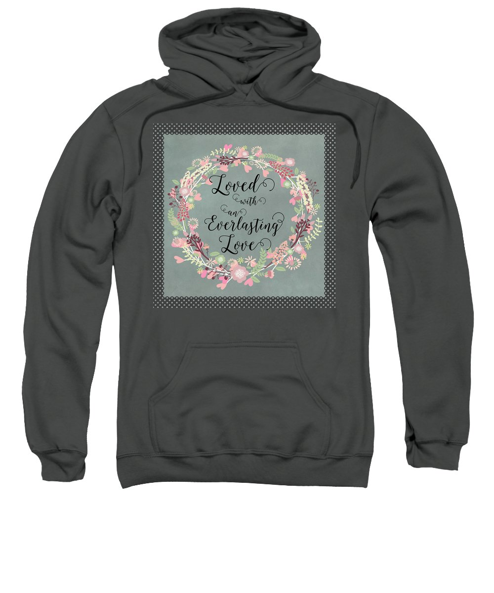 Everlasting Love Sweatshirt featuring the digital art Loved With An Everlasting Love by Carla Parris