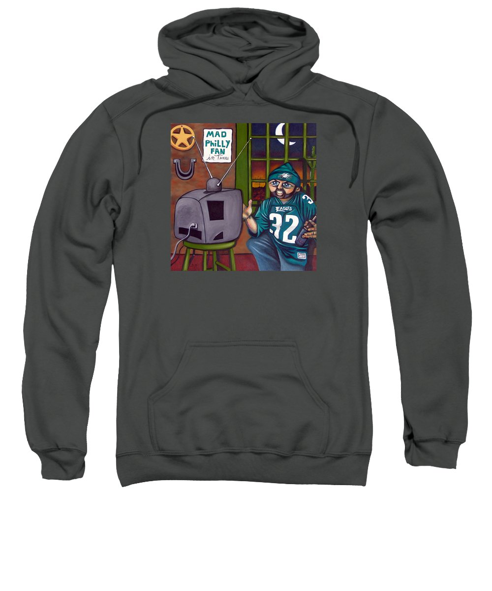 Philadelphia Sweatshirt featuring the painting Mad Philly Fan In Texas by Elizabeth Lisy Figueroa