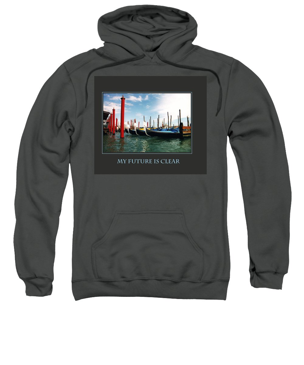Motivational Sweatshirt featuring the photograph My Future Is Clear by Donna Corless