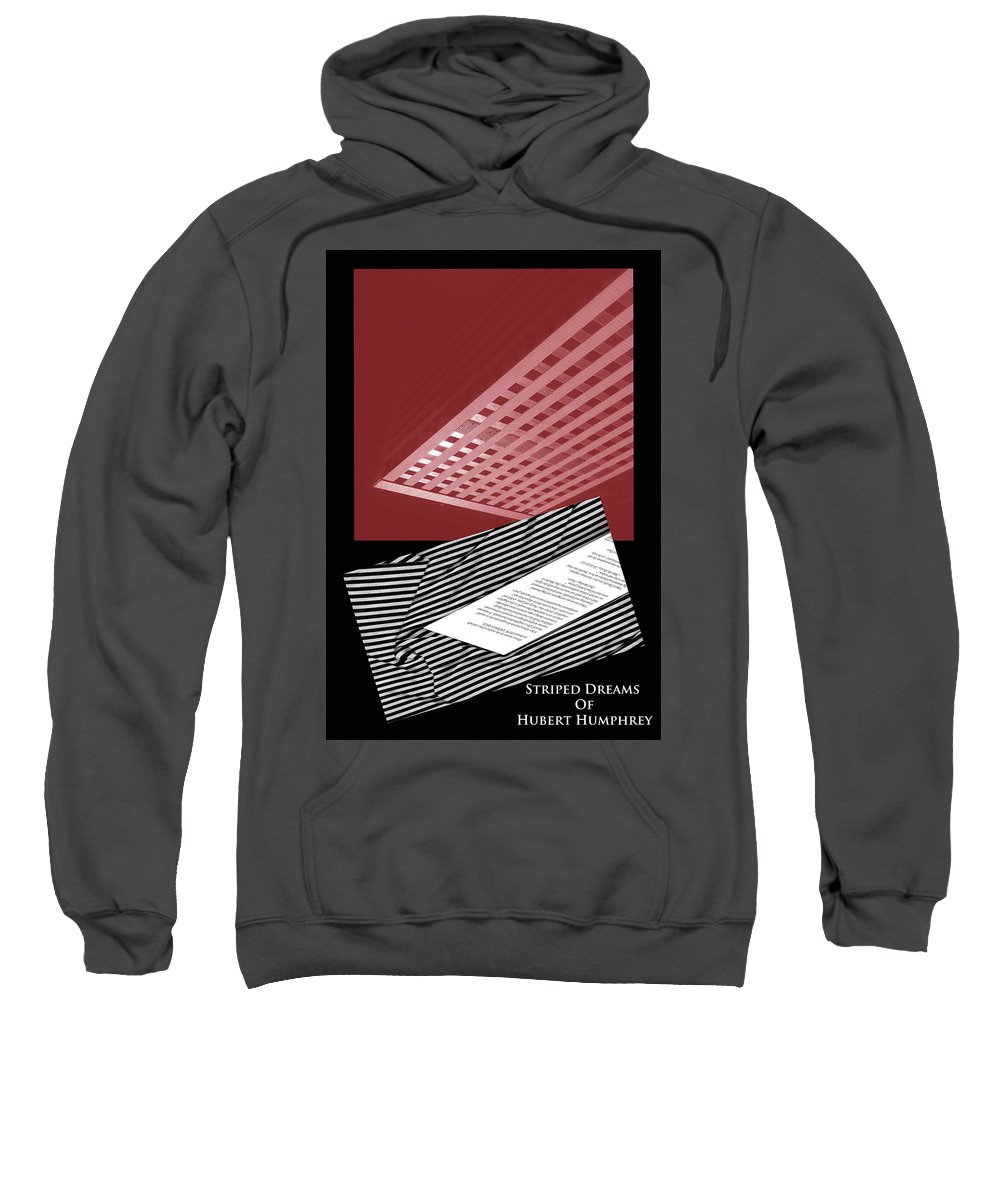 Diptych Sweatshirt featuring the photograph Striped Dreams Of Hubert Humphrey by Alanna Apodaca