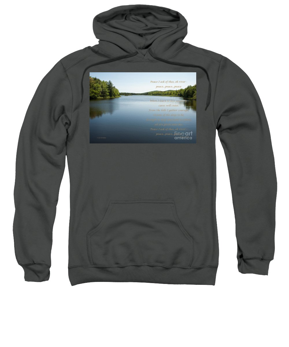 As You Like It Productions Sweatshirt featuring the photograph Peace I Ask Of Thee Oh River by Carol Lynn Coronios