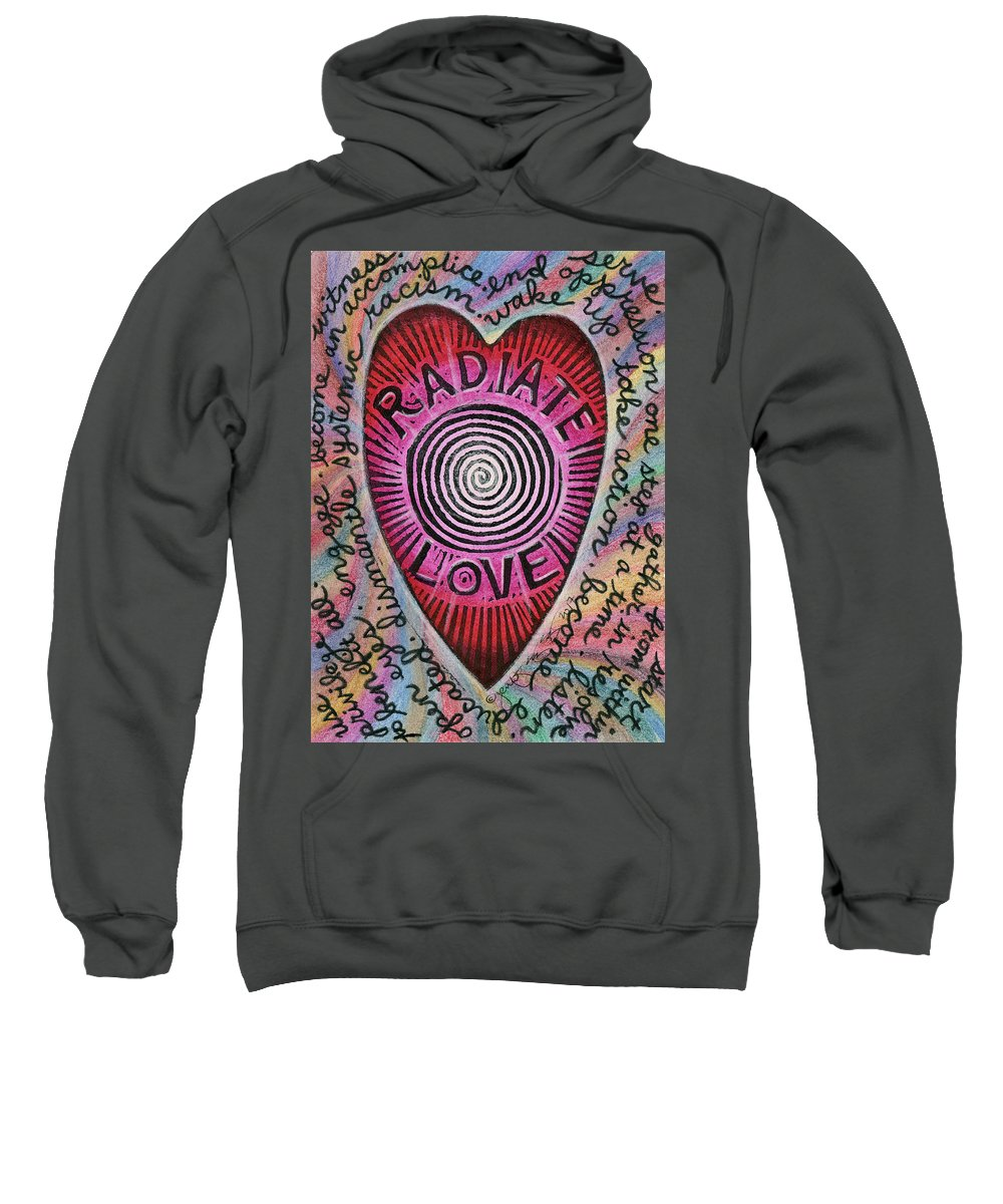 Love Sweatshirt featuring the mixed media Radiate Love And... by Jennifer Mazzucco