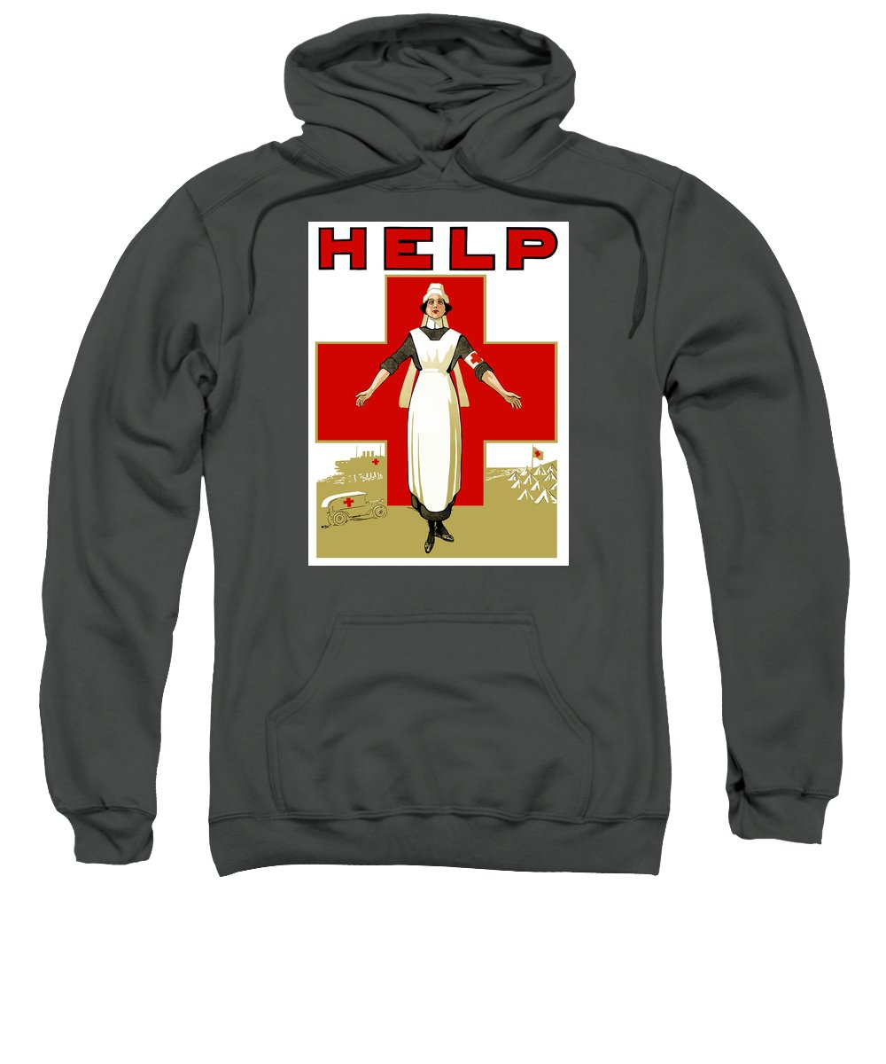Ww1 Propaganda Sweatshirt featuring the painting Red Cross Nurse - Help by War Is Hell Store