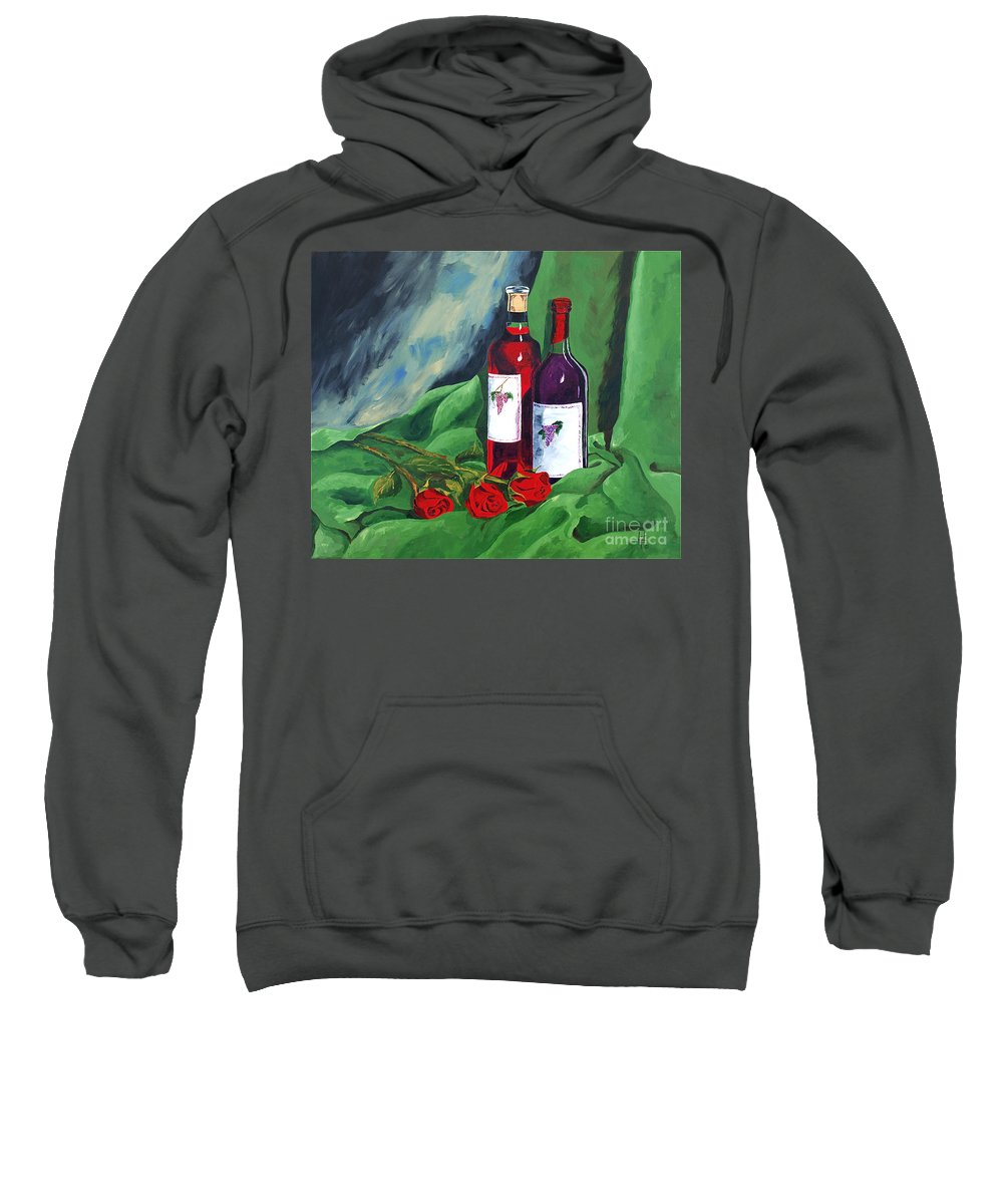 Wine And Roses Red Roses Red Wine Still Life Sweatshirt featuring the painting Roses And Wine by Herschel Fall