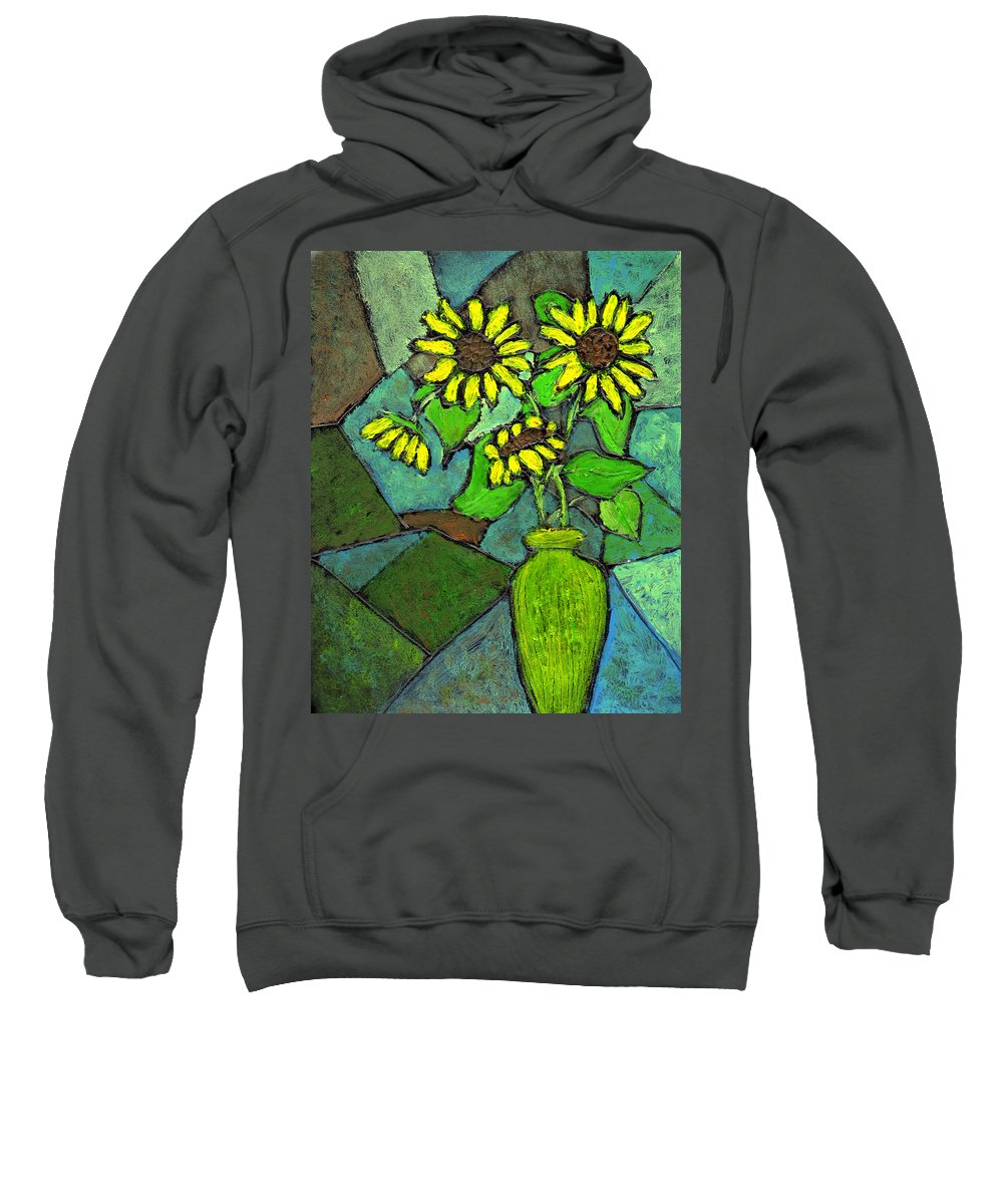 Sunflowers Sweatshirt featuring the painting Sunflowers In Vase Green by Wayne Potrafka