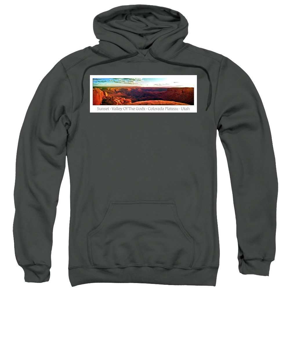 Valley Of The Gods Sweatshirt featuring the photograph Sunset Tour Valley Of The Gods Utah Pan 09 Text by Thomas Woolworth