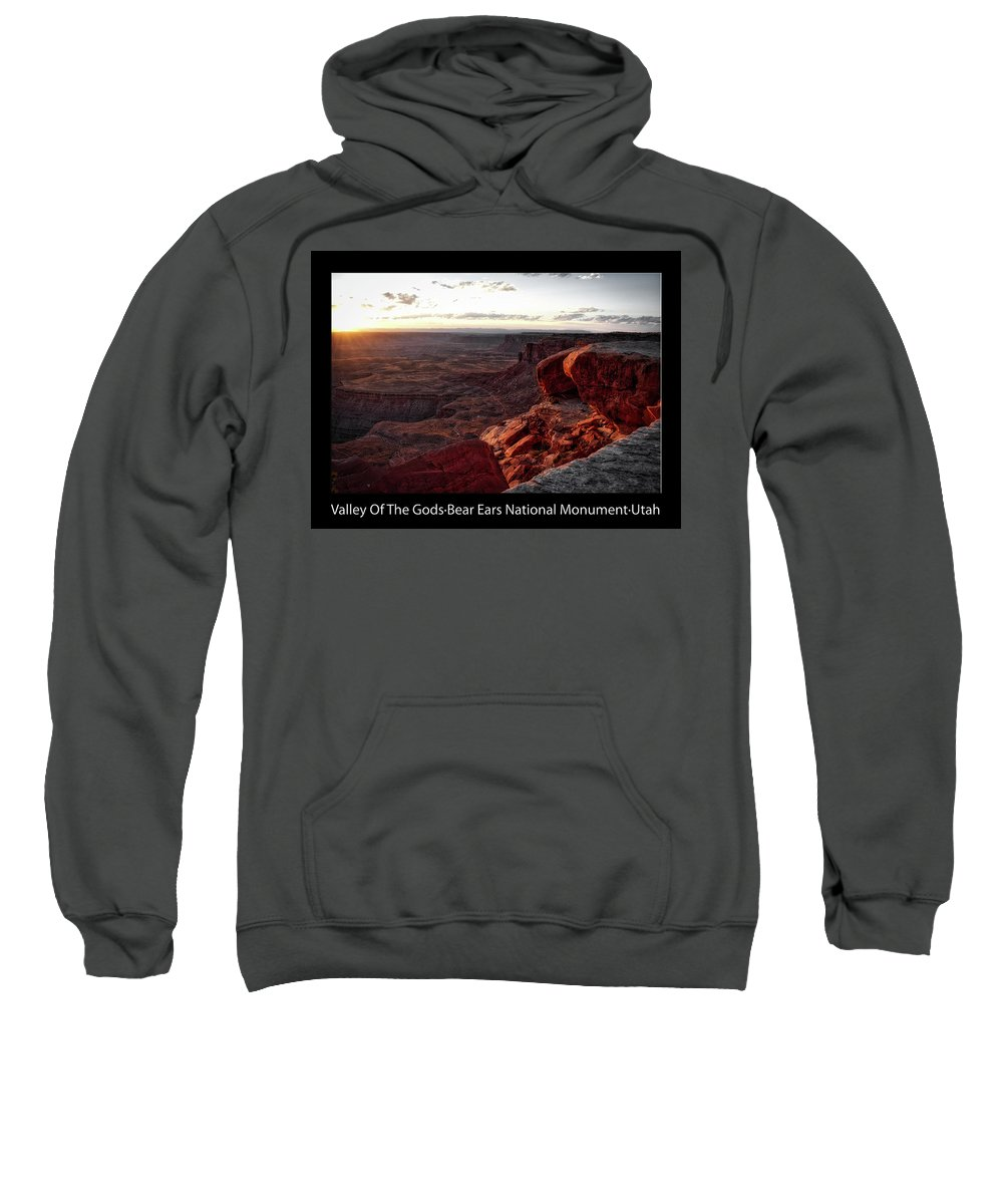 Valley Of The Gods Sweatshirt featuring the photograph Sunset Valley Of The Gods Utah 09 Text Black by Thomas Woolworth
