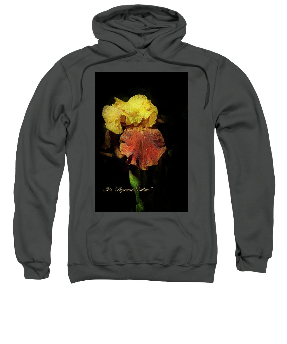 Agriculture Sweatshirt featuring the photograph Supreme Sultan Iris by John Trax