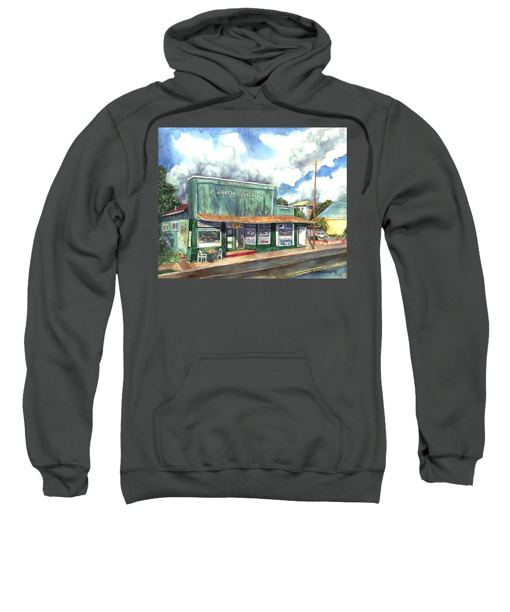 Maui Sweatshirt featuring the painting The Garcia Building by Eric Samuelson