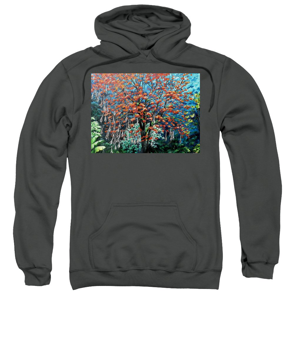 Tree Painting Mountain Painting Floral Painting Caribbean Painting Original Painting Of Immortelle Tree Painting  With Nesting Corn Oropendula Birds Painting In Northern Mountains Of Trinidad And Tobago Painting Sweatshirt featuring the painting The Mighty Immortelle by Karin Dawn Kelshall- Best