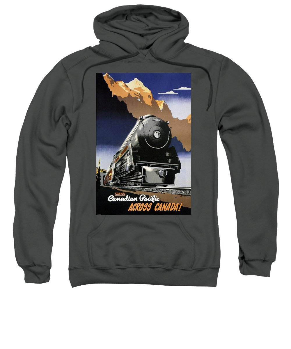 Canadian Pacific Sweatshirt featuring the mixed media Travel Canadian Pacific Across Canada - Steam Engine Train - Retro Travel Poster - Vintage Poster by Studio Grafiikka