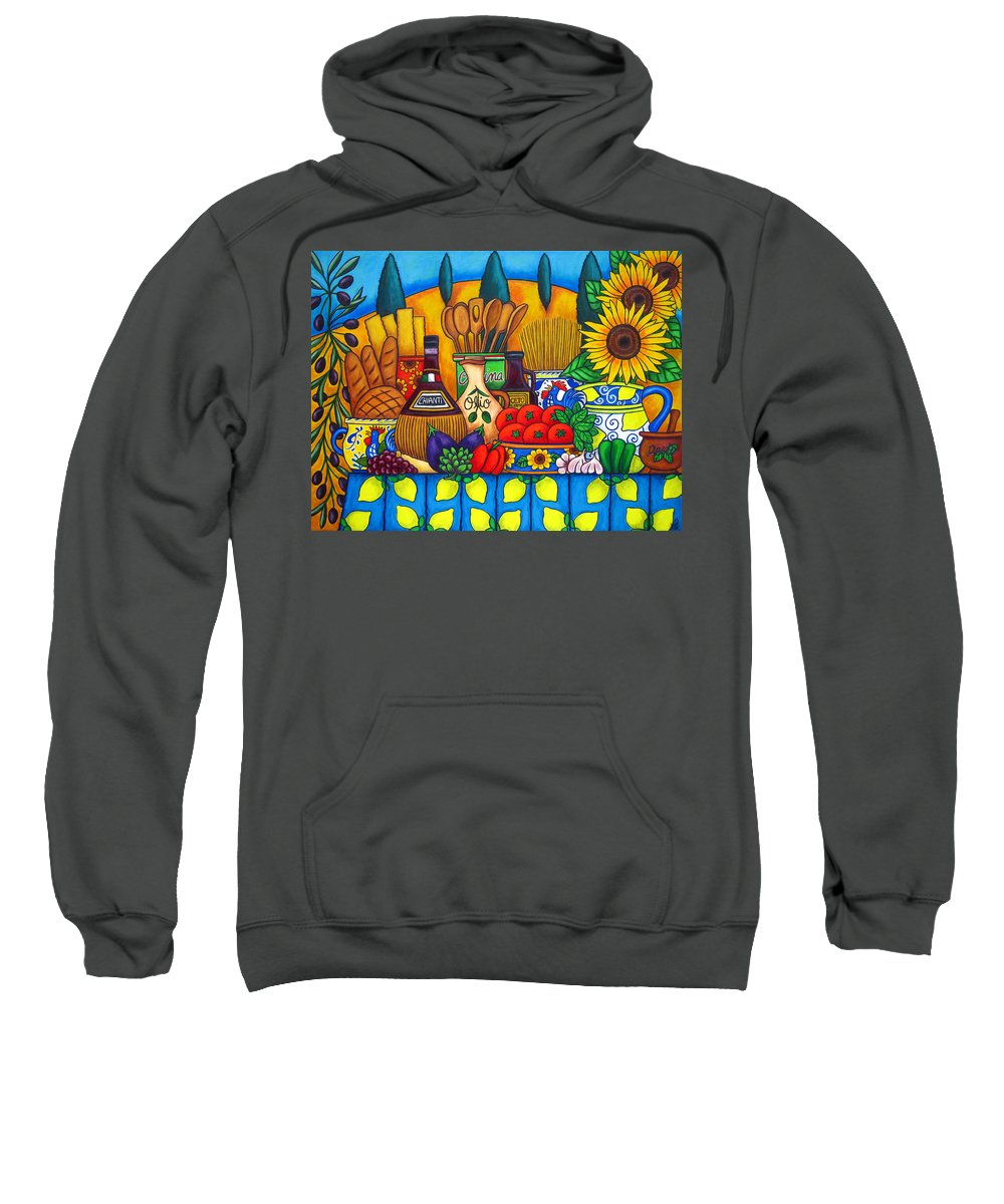 Still Life Sweatshirt featuring the painting Tuscany Delights by Lisa Lorenz