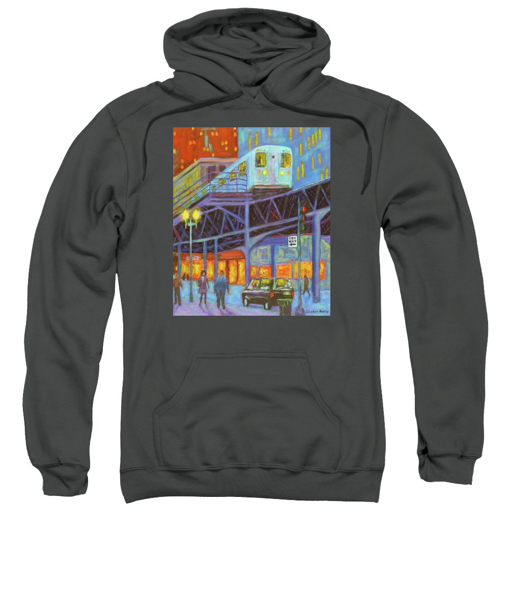 Chicago Art Sweatshirt featuring the painting Under The El Tracks by J Loren Reedy