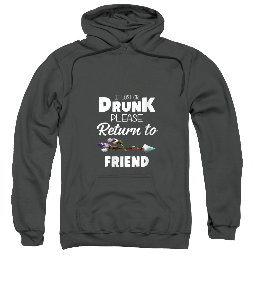 women's Shops Sweatshirt featuring the digital art Womens If Lost Or Drunk Please Return To My Friend V-neck T-shirt by Unique Tees