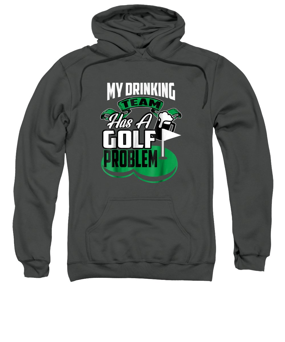 men's Novelty T-shirts Sweatshirt featuring the digital art My Drinking Team Has A Golf Problem T-shirt by Do David