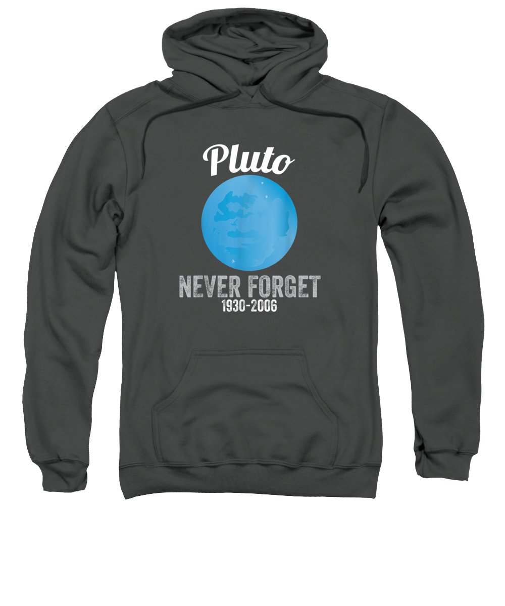 women's Shops Sweatshirt featuring the digital art Pluto Never Forget T-shirt Funny Science Geek Nerd Tee Gift by Unique Tees