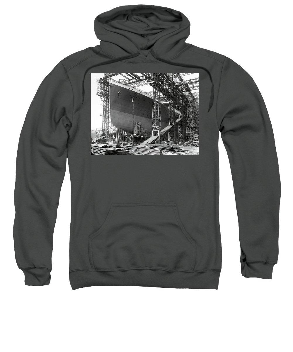 Titanic Sweatshirt featuring the photograph Titanic In Belfast Dry Dock 1911 by Daniel Hagerman