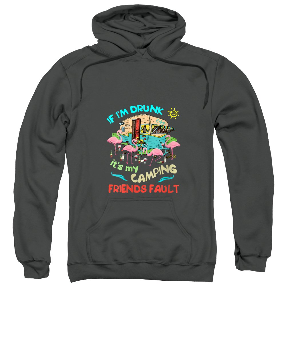 women's Shops Sweatshirt featuring the digital art Womens If I'm Drunk I'ts My Camping Friends Fault Camper Party Tee V-neck T-shirt by Unique Tees