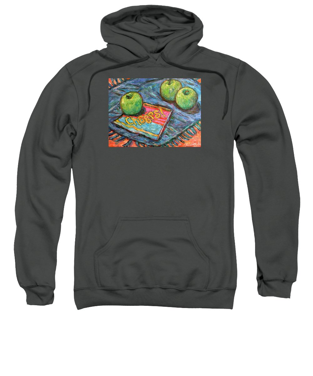 Still Life Sweatshirt featuring the painting Cheers by Kendall Kessler
