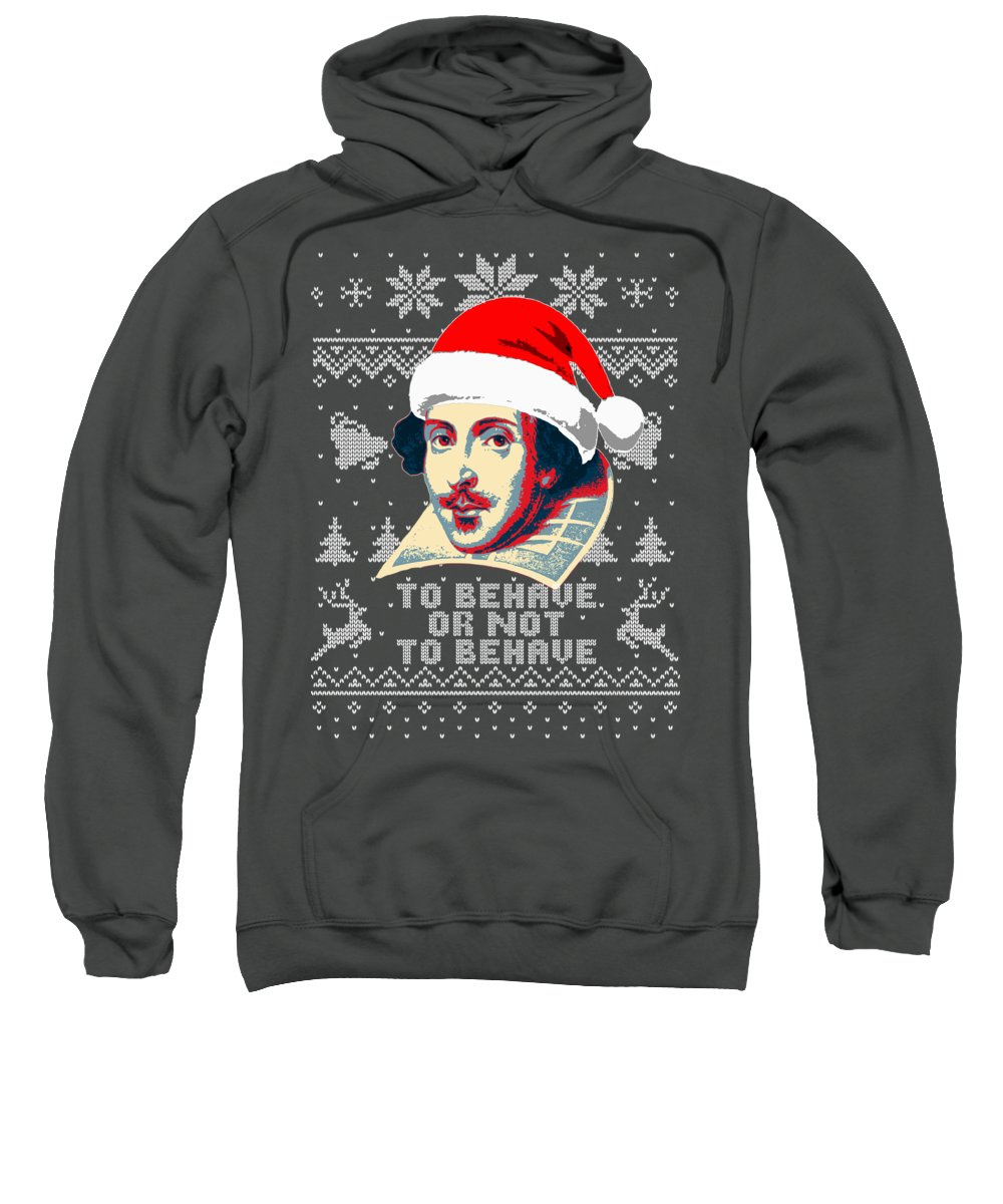 Santa Sweatshirt featuring the digital art William Shakespeare To Behave Or Not To Behave by Filip Schpindel