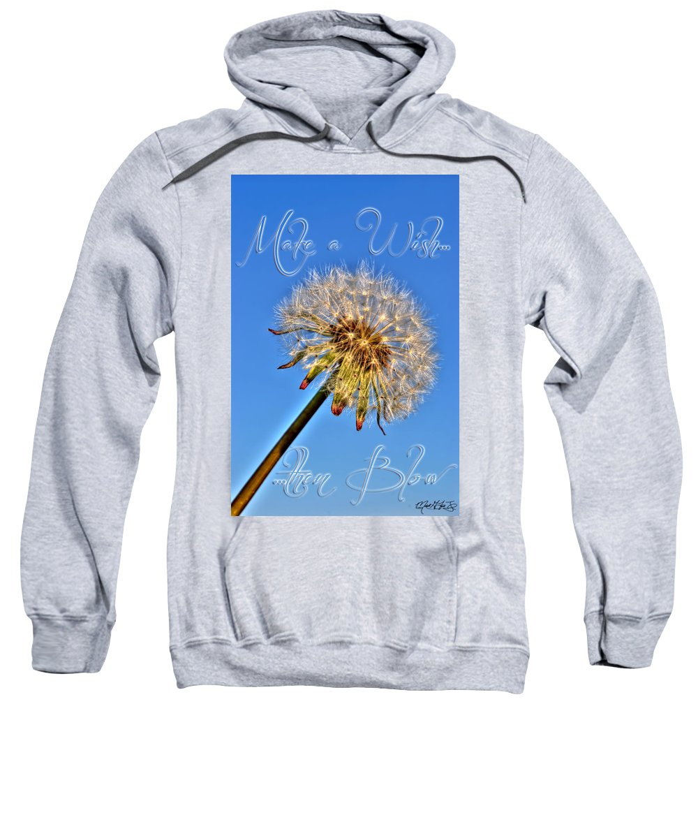 Taraxacum Sweatshirt featuring the photograph 002 Make A Wish With Text by Michael Frank Jr