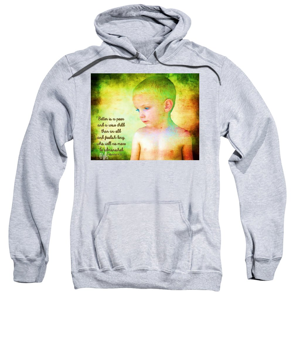 Jesus Sweatshirt featuring the digital art Ecclesiastes 4 13 by Michelle Greene Wheeler