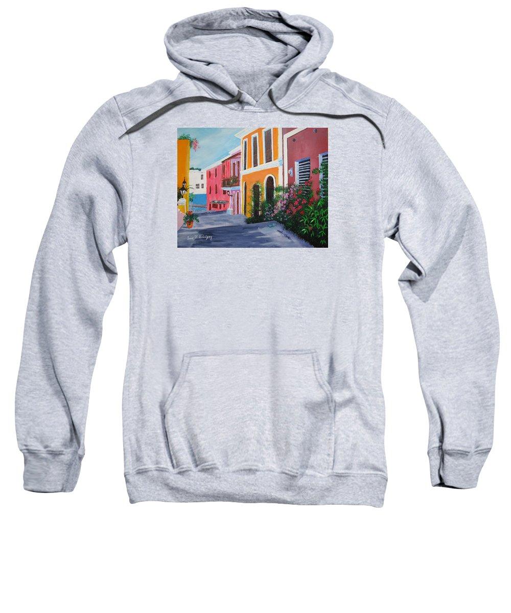 Old San Juan Sweatshirt featuring the painting Callejon En El Viejo San Juan by Luis F Rodriguez
