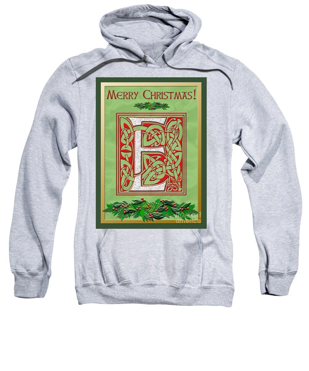 Monogram Sweatshirt featuring the digital art Celtic Christmas E Initial by Melissa A Benson
