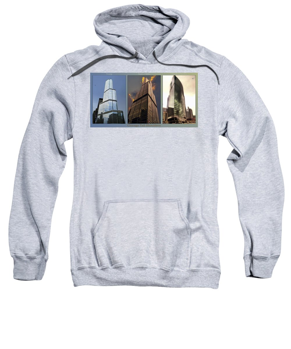 Chicago Sweatshirt featuring the photograph Chicago Tall Shoulders Trump Sears 333 Wacker Triptych 3 Panel 03 by Thomas Woolworth