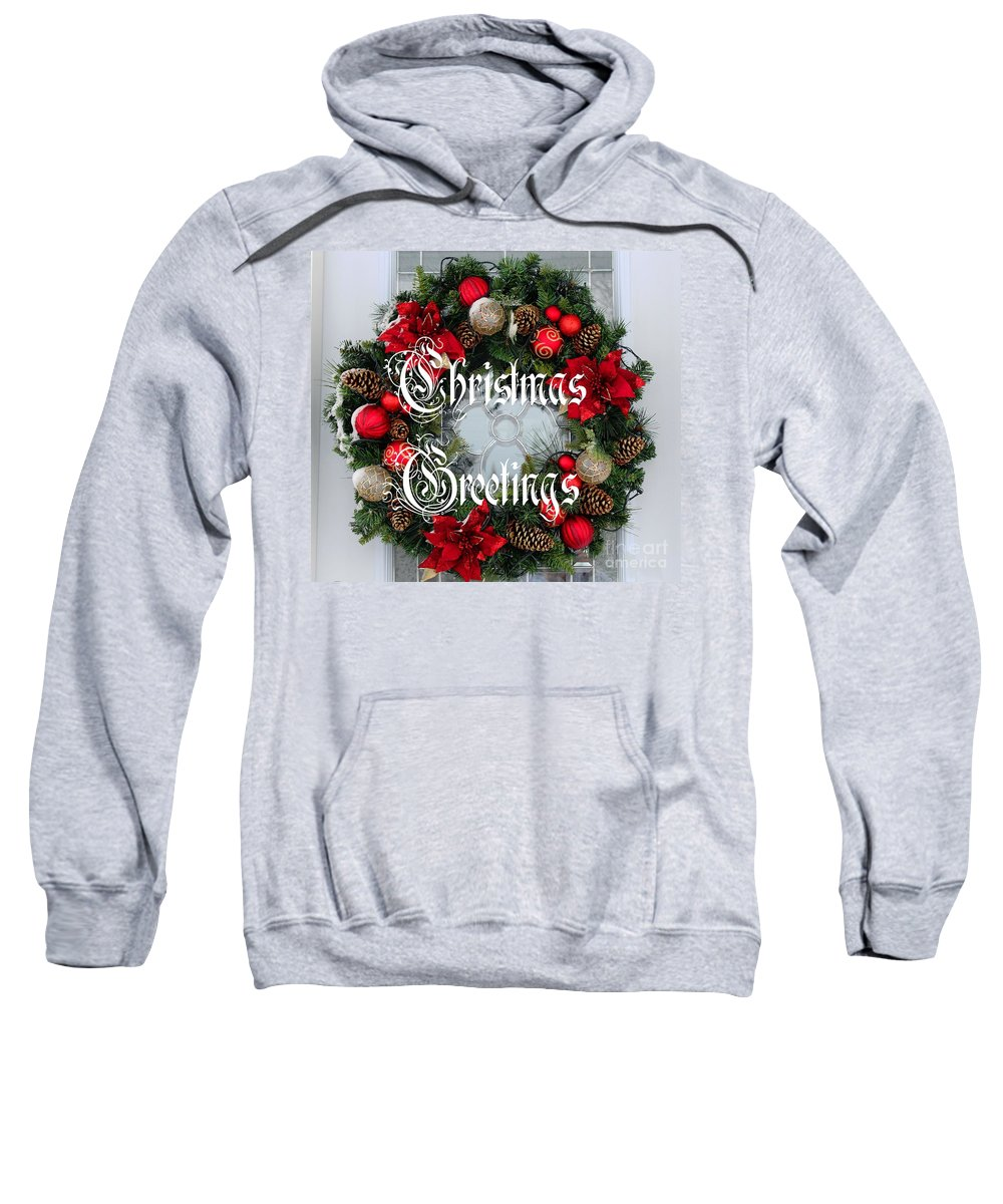 Christmas Greetings Door Wreath Sweatshirt featuring the photograph Christmas Greetings Door Wreath by Barbara Griffin