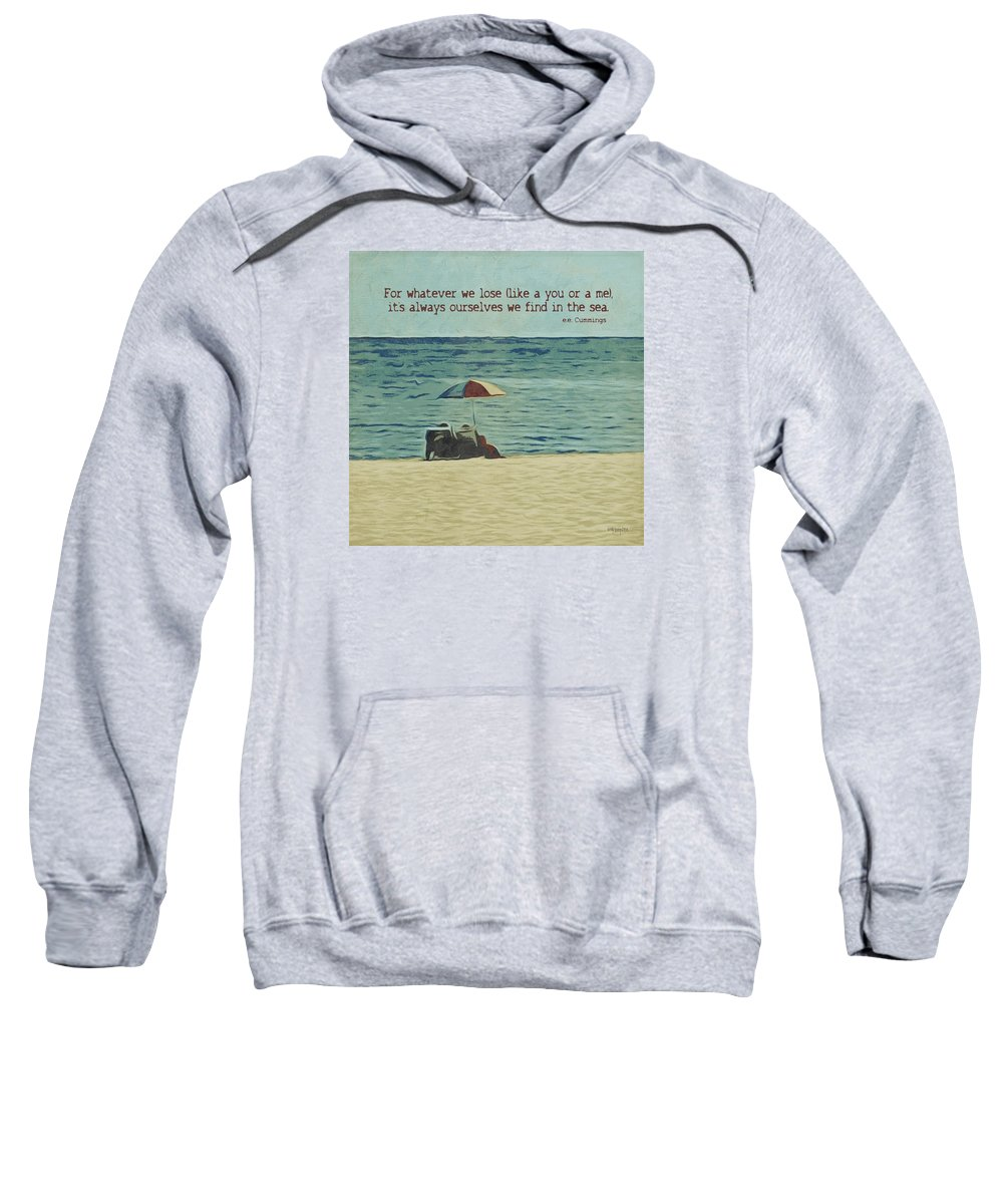 Coastal Beach Sweatshirt featuring the photograph Coastal Beach - E.e. Cummings Sea Quote by Rebecca Korpita