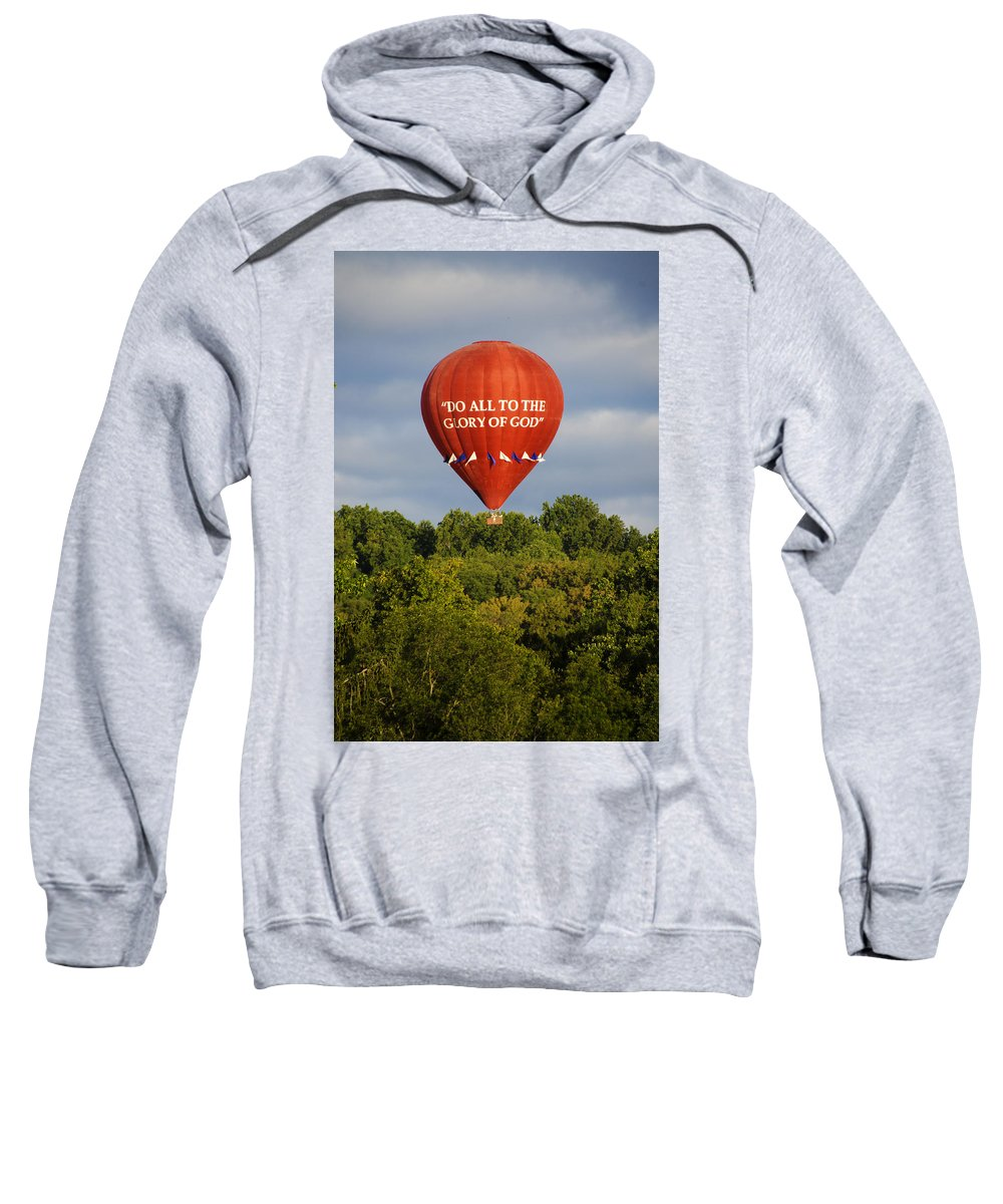 Do All To The Sweatshirt featuring the photograph Do All To The Glory Of God Balloon by Bill Cannon
