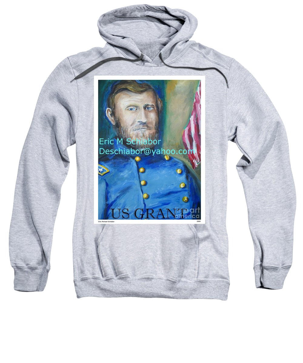 Grant Artwork Sweatshirt featuring the painting General Us Grant by Eric Schiabor