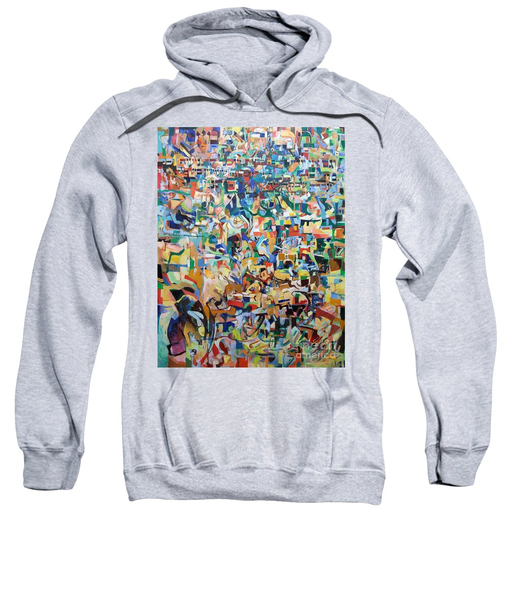 Torah Sweatshirt featuring the painting I Believe This And Understand It Fully Well 23 by David Baruch Wolk