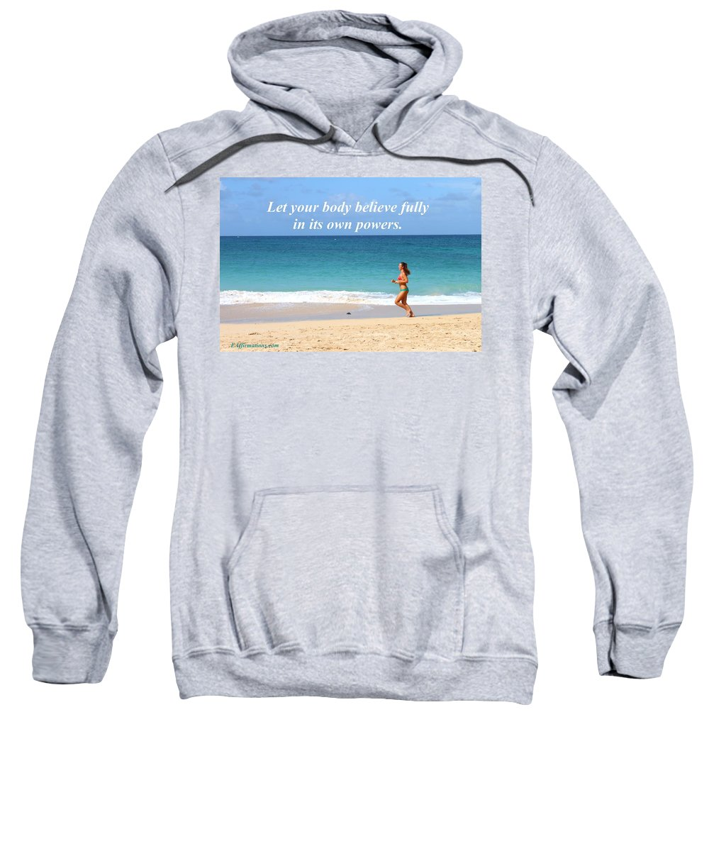 Ocean Sweatshirt featuring the photograph Let Your Body Believe by Pharaoh Martin