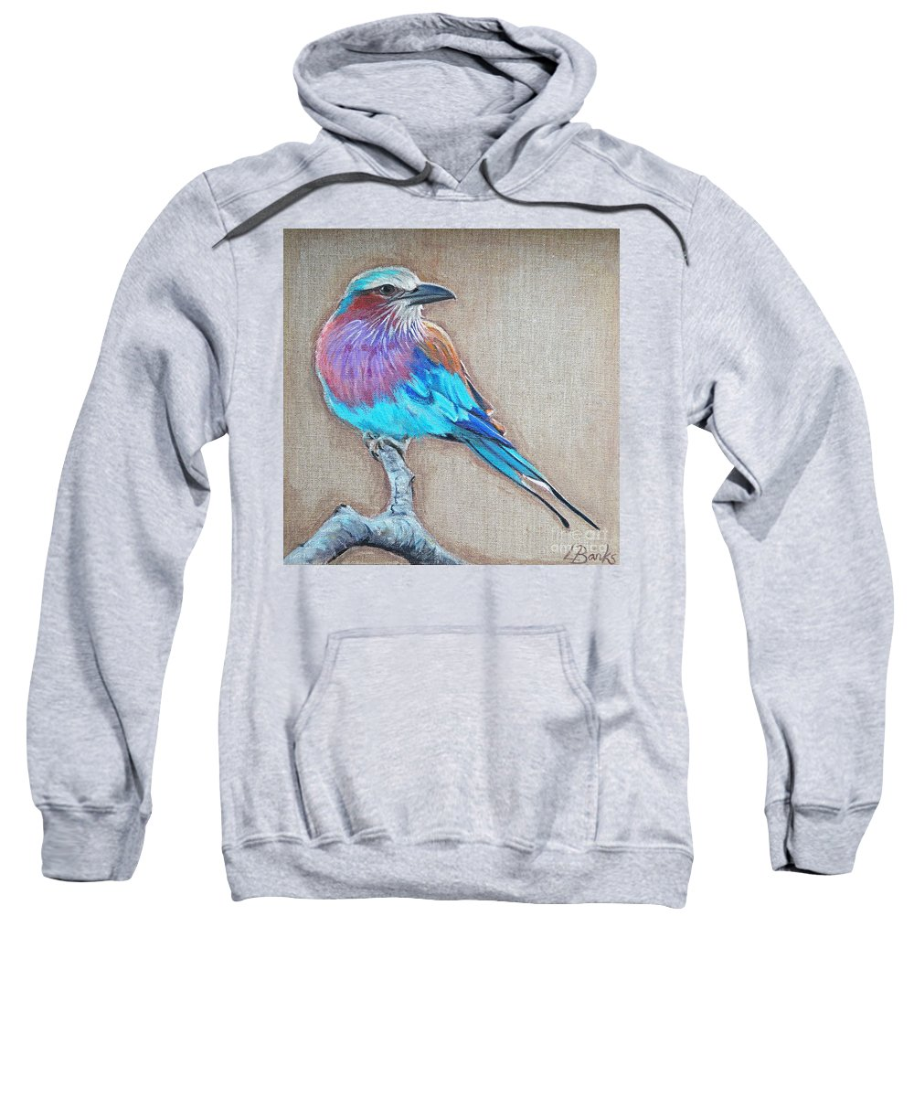 Lilac-breasted Roller Sweatshirt featuring the painting Lilac-breasted Roller by Leigh Banks