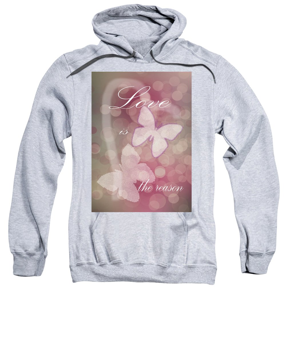 Valentine Sweatshirt featuring the photograph Love Is The Reason by Judy Hall-Folde