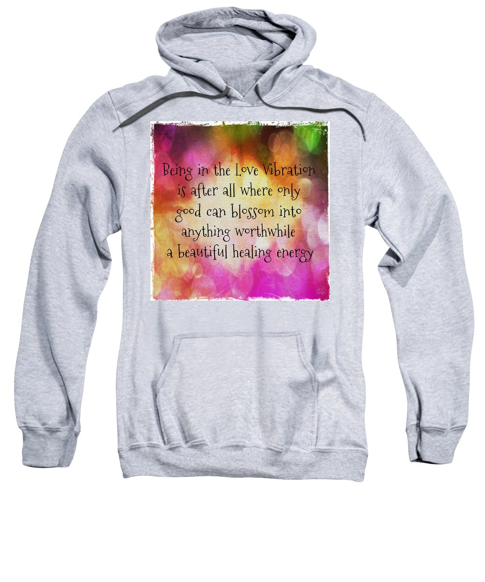 Love Sweatshirt featuring the digital art Love Vibration Is Healing Energy by Absinthe Art By Michelle LeAnn Scott
