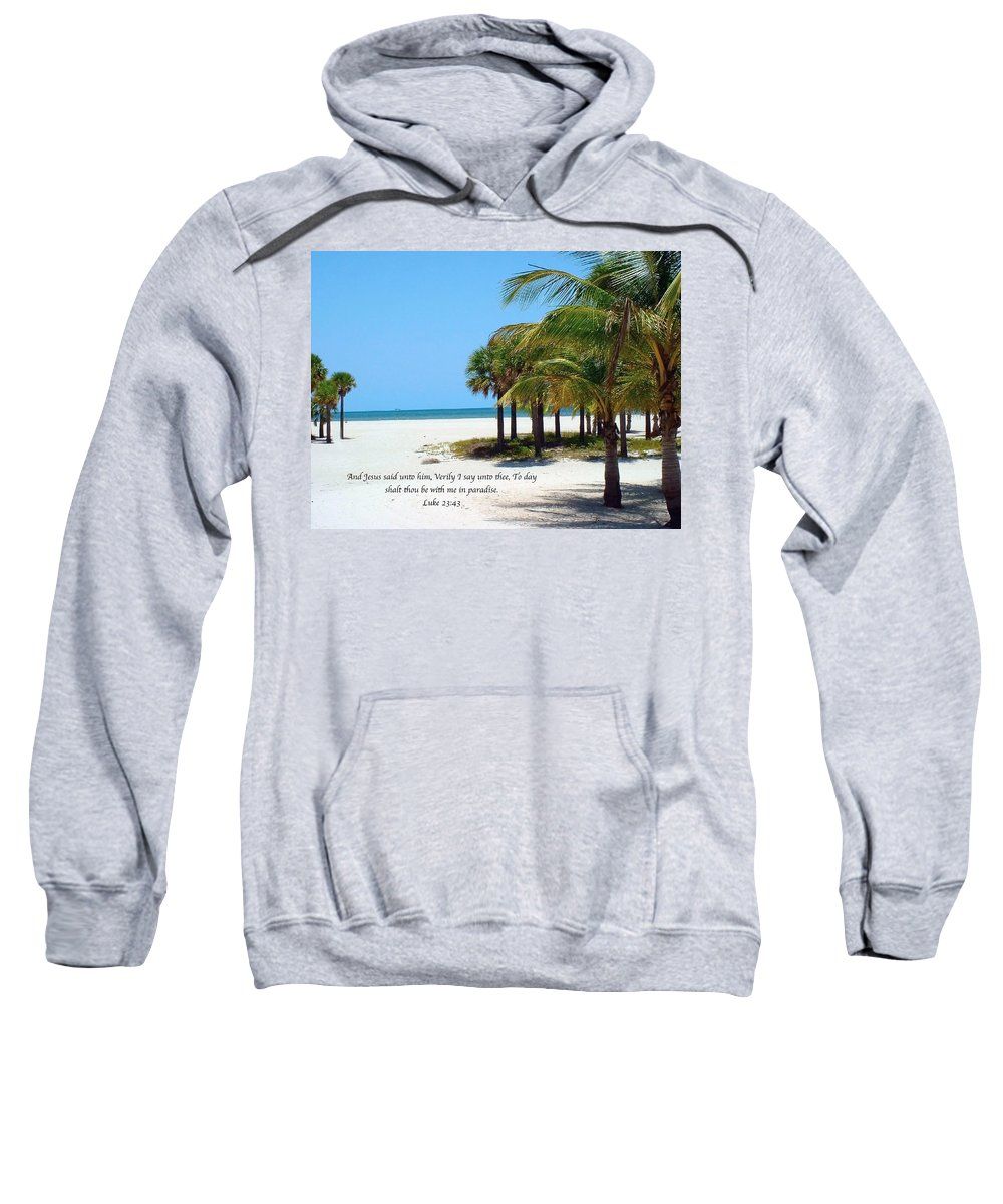 #paradise Sweatshirt featuring the photograph Luke 23 V 43 by Debbie Nobile